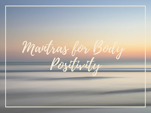 How to use Mantras for body positivity