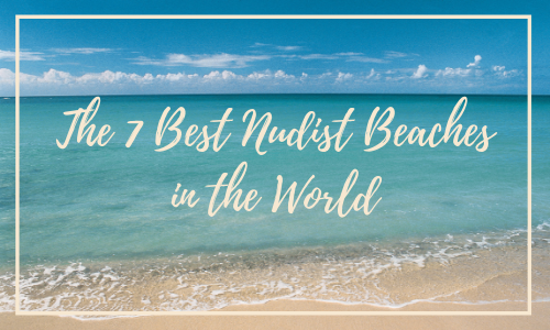 The 7 Best Nudist Beaches in the World
